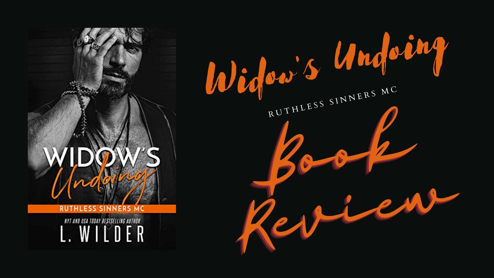 Widow's Undoing – Ruthless Sinners MC – L. Wilder – Book Review